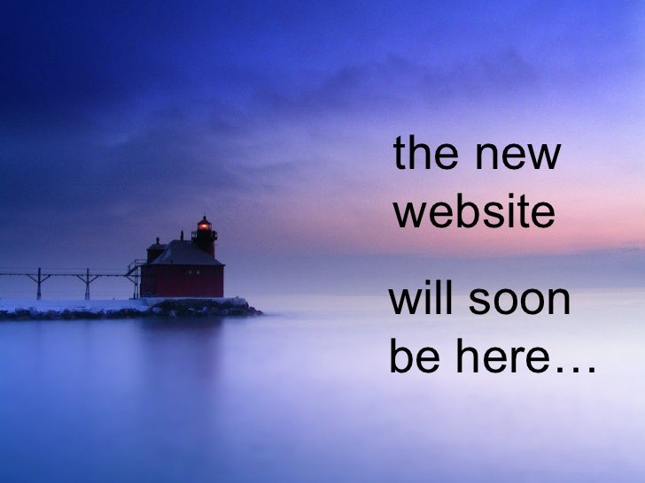 the new website will soon  be here…