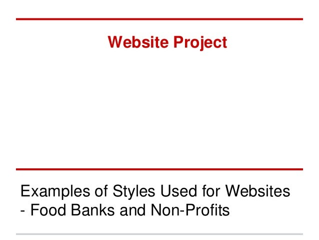 Website ProjectExamples of Styles Used for Websites- Food Banks and Non-Profits