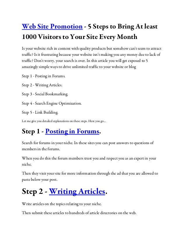 Web Site Promotion - 5 Steps to Bring At least 1000 Visitors to Your Site Every Month Is your website rich in content with...