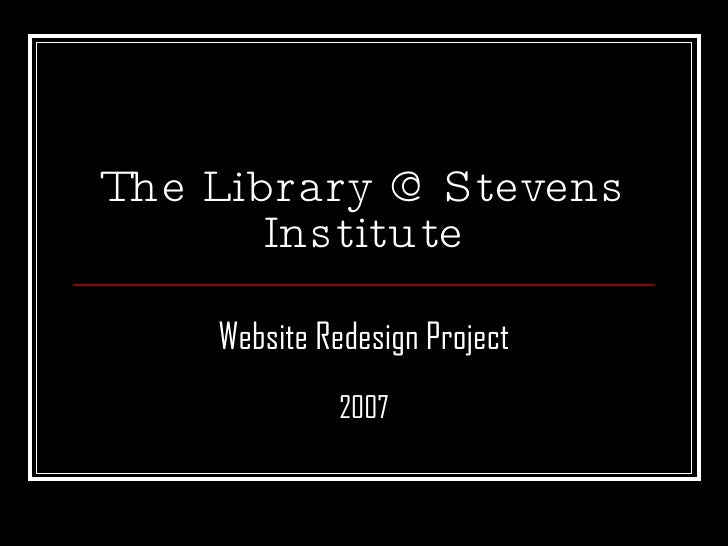 The Library @ Stevens Institute Website Redesign Project 2007