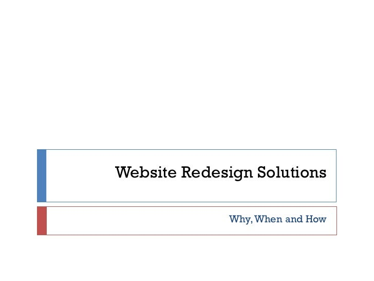 Website Redesign Solutions Why, When and How