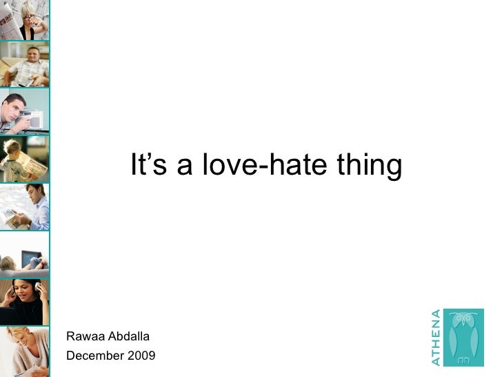 It's a love-hate thing     Rawaa Abdalla December 2009