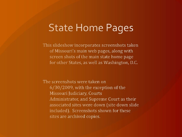State Home Pages<br />This slideshow incorporates screenshots taken of Missouri's main web pages, along with screen shots ...
