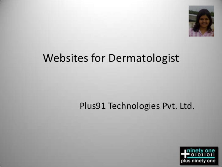 Websites for Dermatologist <br />Plus91 Technologies Pvt. Ltd.<br />