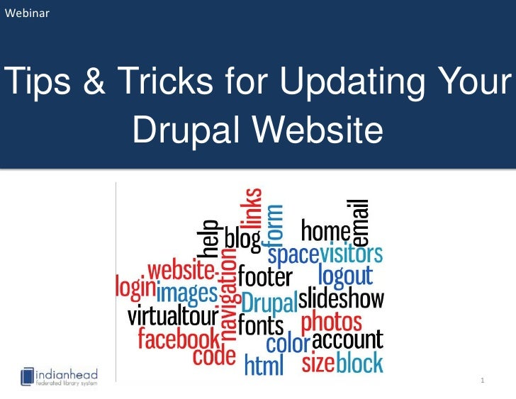 WebinarTips & Tricks for Updating Your        Drupal Website                             1