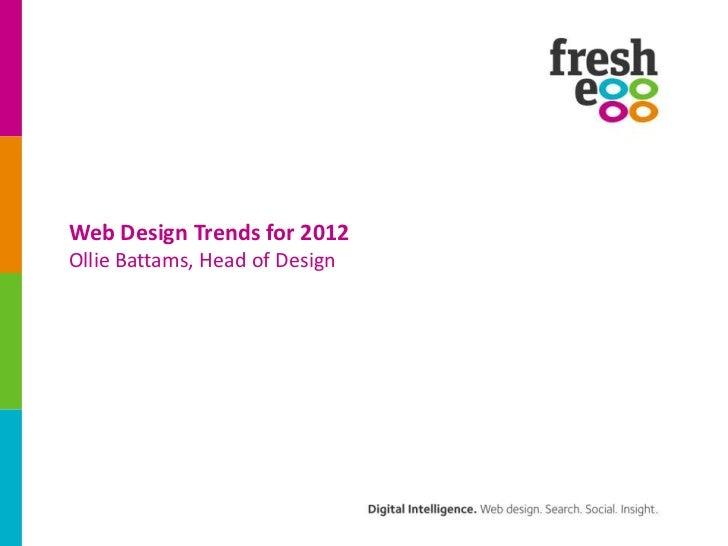 Web Design Trends for 2012Ollie Battams, Head of Design