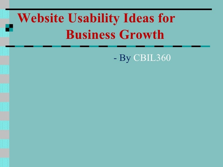Website Usability Ideas for       Business Growth                - By CBIL360
