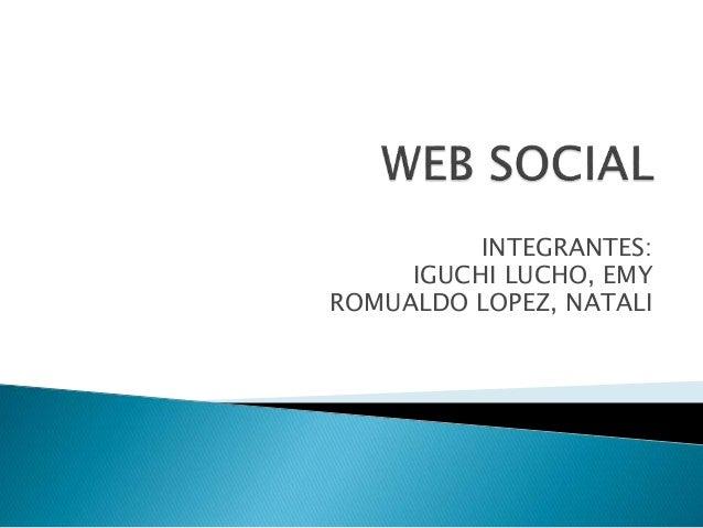 INTEGRANTES: IGUCHI LUCHO, EMY ROMUALDO LOPEZ, NATALI