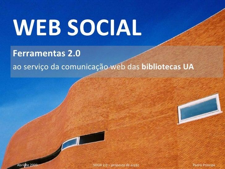 WEB SOCIAL Ferramentas 2.0 ao serviço da comunicação web das  bibliotecas UA
