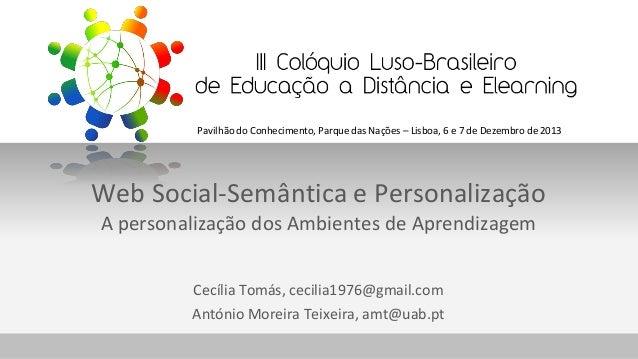 Pavilhão do Conhecimento, Parque das Nações – Lisboa, 6 e 7 de Dezembro de 2013  Web Social-Semântica e Personalização A p...