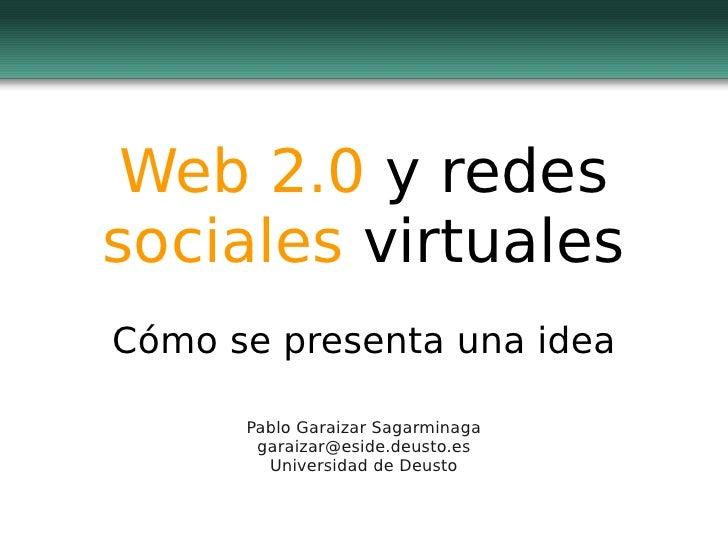 Web 2.0 y redes sociales virtuales - Cómo presentar una idea