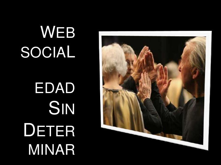 WEB <br />SOCIAL<br />EDAD<br />SIN<br />DETERMINAR<br />