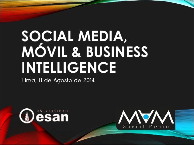 SOCIAL MEDIA, MÓVIL & BUSINESS INTELLIGENCE