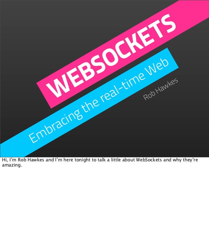 WebSockets - Embracing the real-time Web