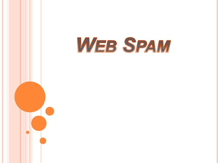 Spam   is the practice of sending unwanted, unsolicitedemails to a large number of people.Spam  is flooding the Internet...