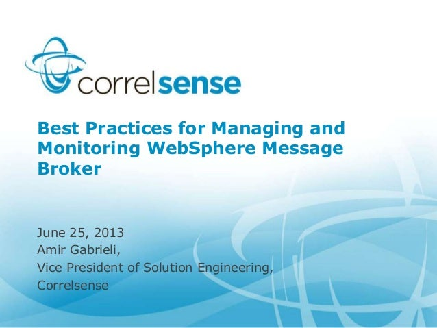 Best Practices for Managing and Monitoring WebSphere Message Broker
