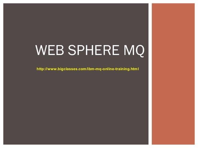 Web sphere mq Online Training at bigclasses