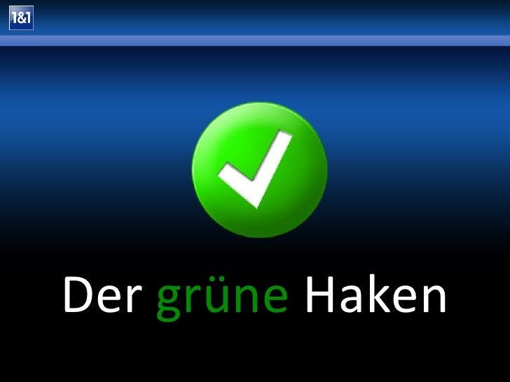 <ul><li>Der  grüne   Haken </li></ul>