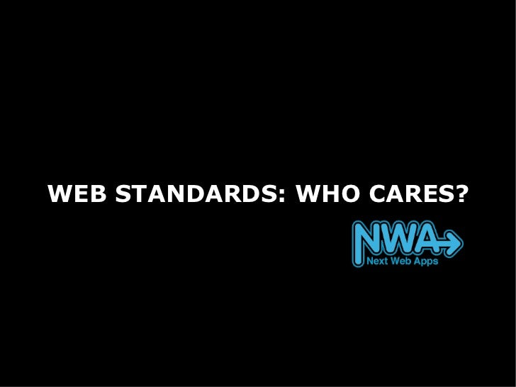 WEB STANDARDS: WHO CARES?