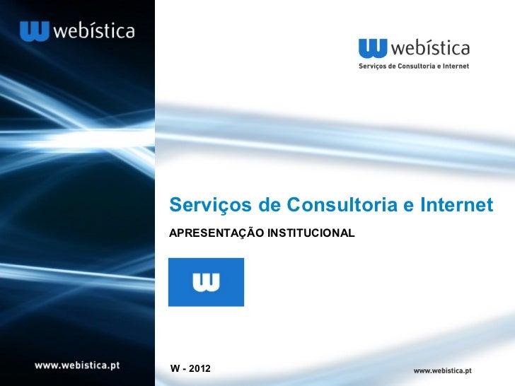 Serviços de Consultoria e InternetAPRESENTAÇÃO INSTITUCIONALW - 2012