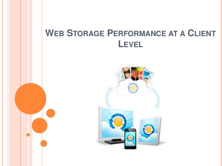 WEB STORAGE PERFORMANCE AT A CLIENT              LEVEL