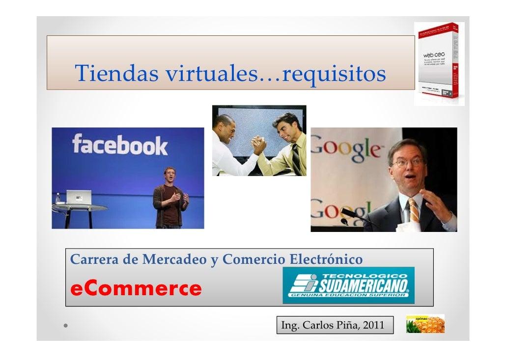 Tiendas virtuales…requisitosCarrera de Mercadeo y Comercio ElectrónicoeCommerce                              Ing. Carlos P...
