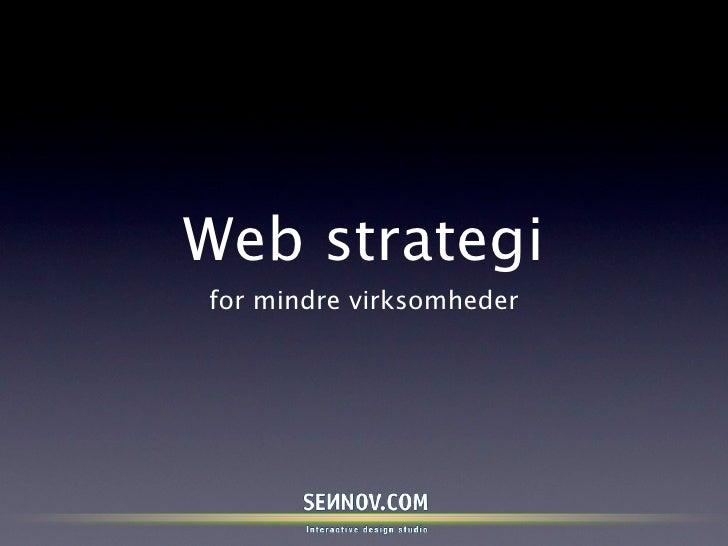 Web strategi for mindre virksomheder