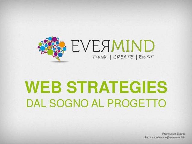 """Web Strategies: dal sogno al progetto """"Evermind case history"""""""