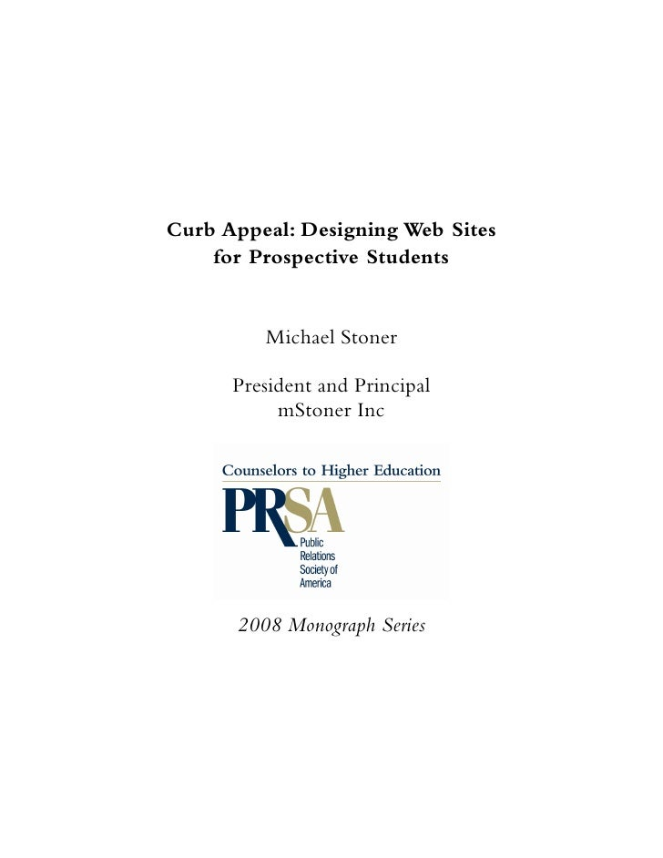 Curb Appeal: Designing Web Sites     for Prospective Students            Michael Stoner        President and Principal    ...