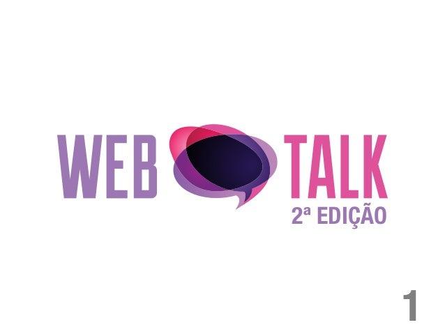 Webtalk 2ª Edição - Aula 1