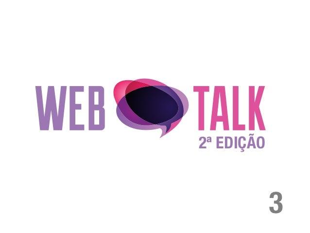 Webtalk 2ª Edição - Aula 3