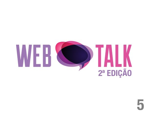 Webtalk 2ª Edição - Aula 5