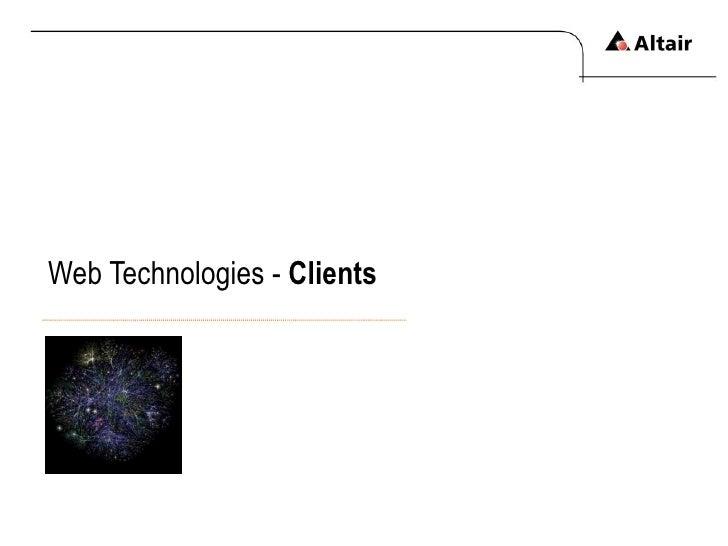 Web Technologies -  Clients