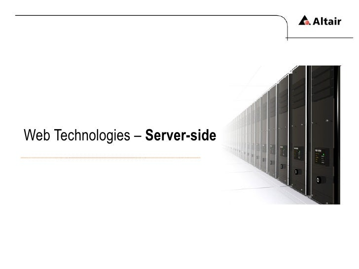 Web Technologies –  Server-side