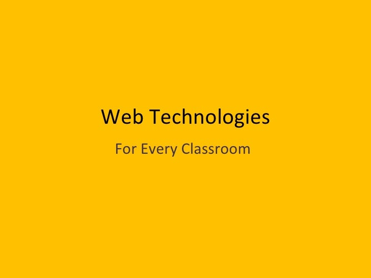 Web Technologies for the Classroom