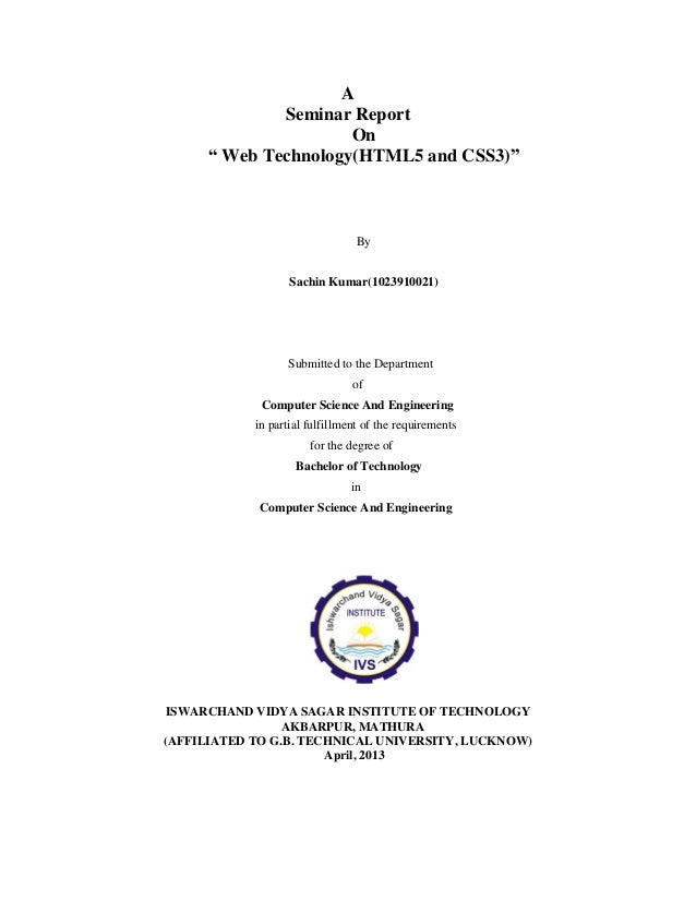 """A Seminar Report On """" Web Technology(HTML5 and CSS3)""""  By Sachin Kumar(1023910021)  Submitted to the Department of Compute..."""