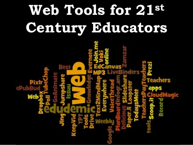 Web Tools for21 stCentury Educators