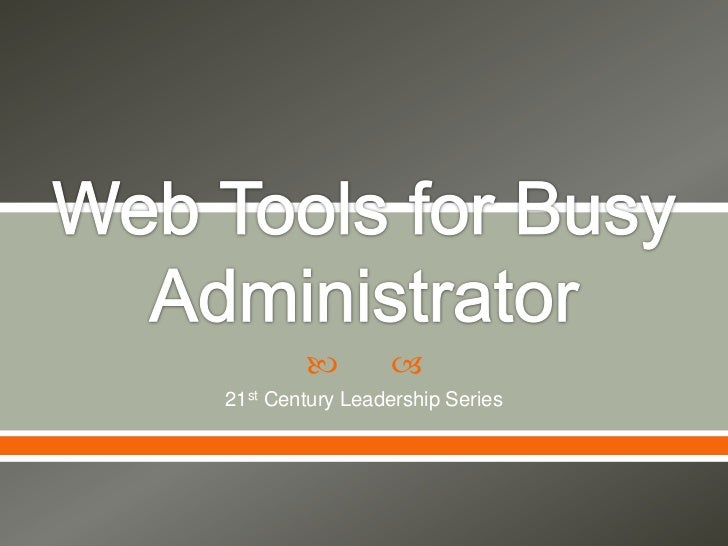 Web tools for busy administrator