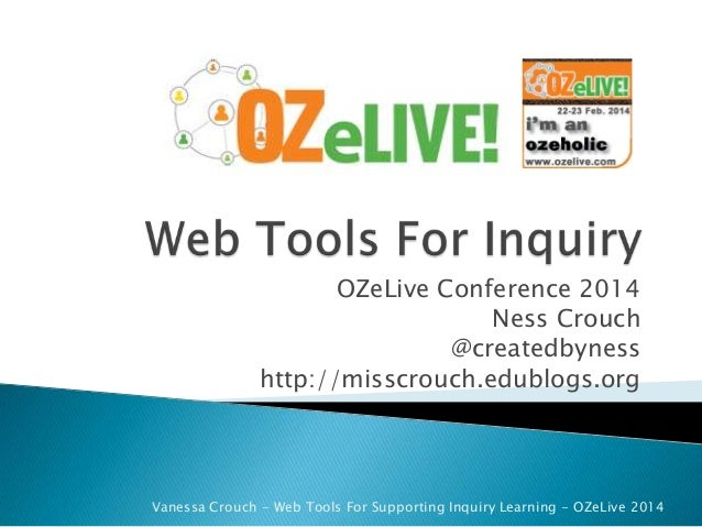 OZeLive Conference 2014 Ness Crouch @createdbyness http://misscrouch.edublogs.org  Vanessa Crouch - Web Tools For Supporti...