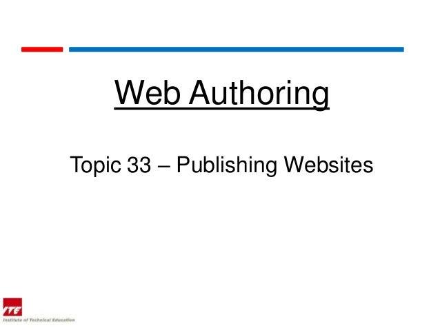 Web AuthoringTopic 33 – Publishing Websites
