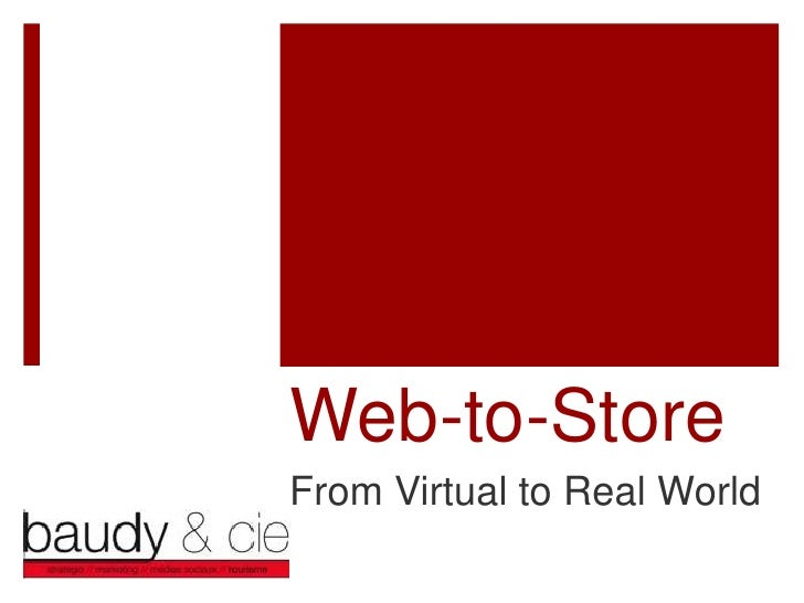 Web-to-StoreFrom Virtual to Real World