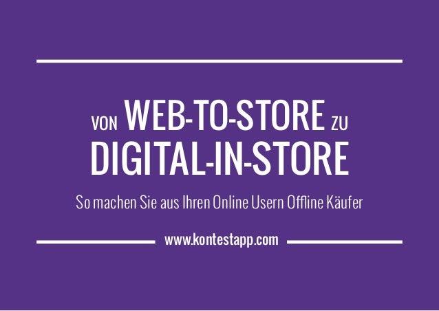 www.kontestapp.com Von Web-to-Store zu Digital-in-Store So machen Sie aus Ihren Online Usern Offline Käufer