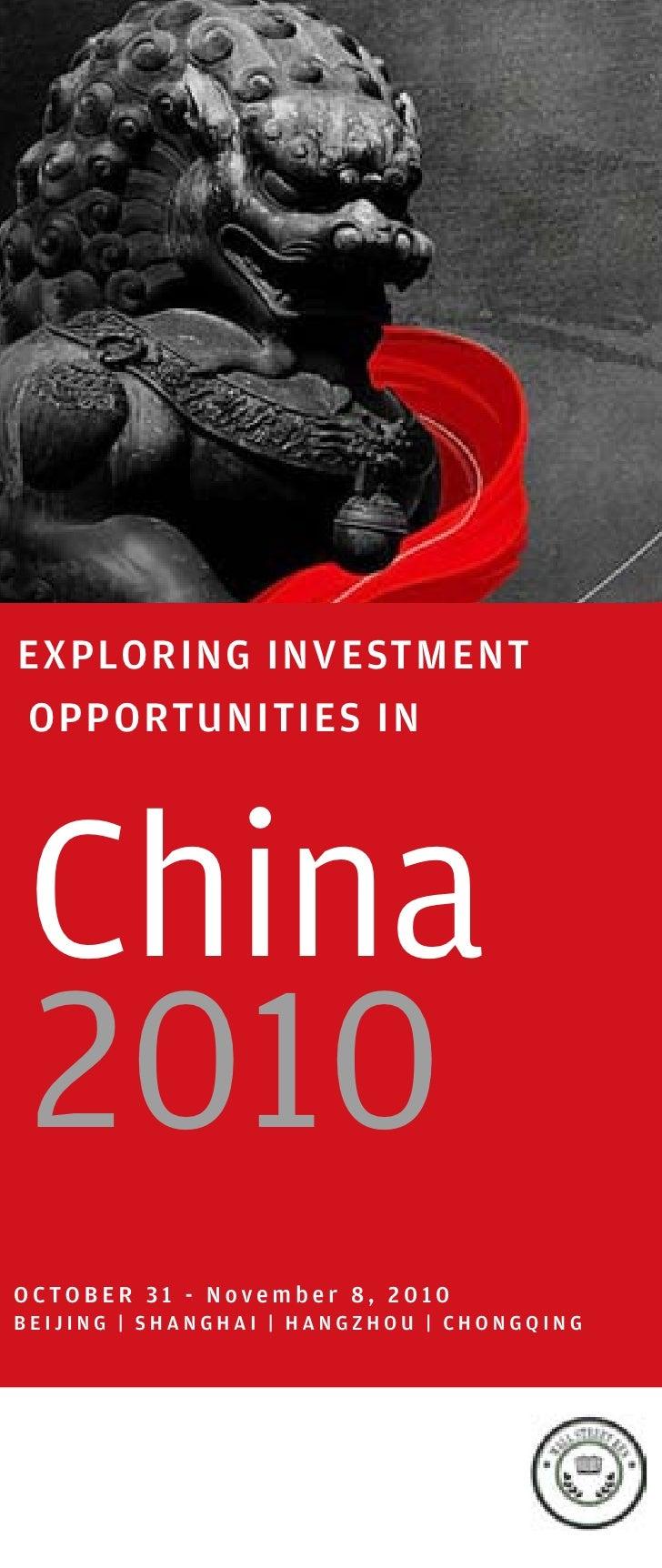 EXPLORING INVESTMENTOPPORTUNITIES INChina2010OCTOBER 31 - November 8, 2010BEIJING | SHANGHAI | HANGZHOU | CHONGQING