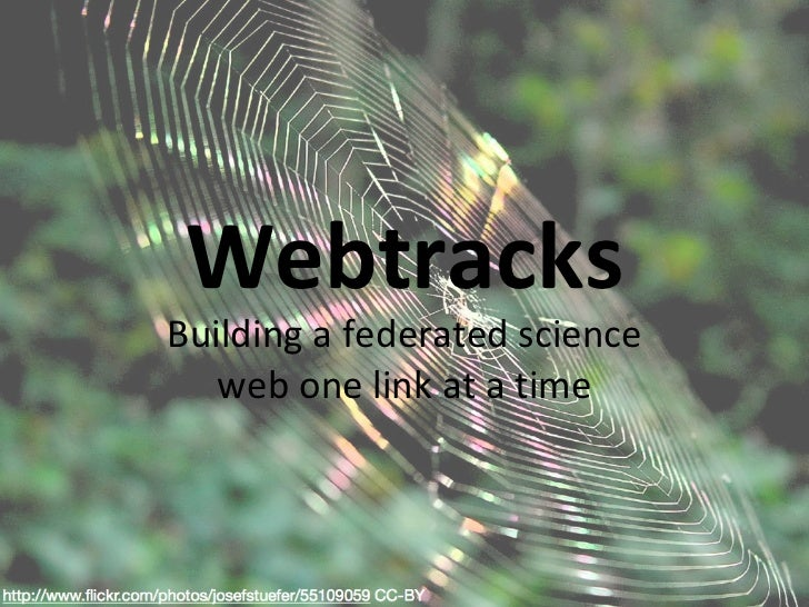 Webtracks Building a federated science web one link at a time