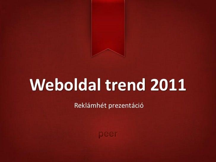 Weboldal trend 2011     Reklámhét prezentáció