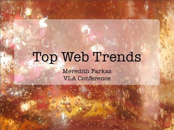 Top Web Trends    Meredith Farkas    VLA Conference