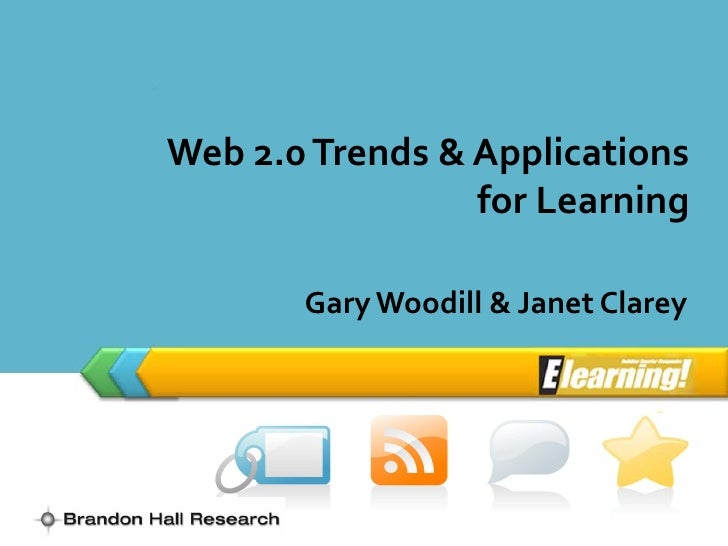 LOGO          Web 2.0 Trends & Applications                         for Learning                Gary Woodill & Janet Clarey