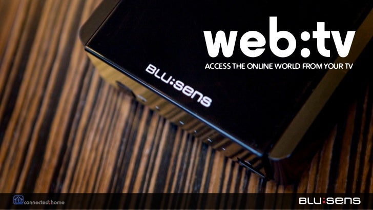 ACCESS THE ONLINE WORLD FROM YOUR TV