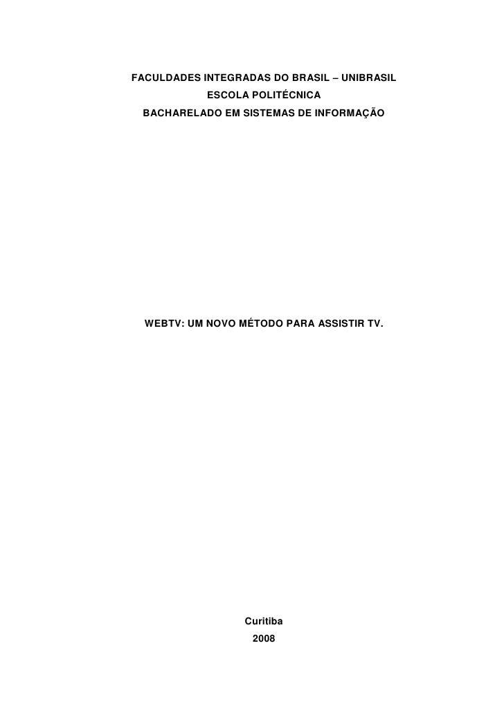FACULDADES INTEGRADAS DO BRASIL – UNIBRASIL             ESCOLA POLITÉCNICA  BACHARELADO EM SISTEMAS DE INFORMAÇÃO       WE...
