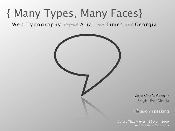 { Many Types, Many Faces} W e b T y p o g r a p h y Beyond A r i a l and T i m e s and G e o r g i a                      ...